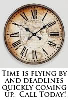 Those Deadline are quickly Approaching! Call For An Appointment.